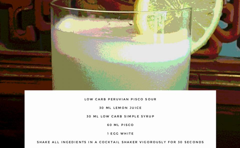 Low Carb Peruvian Pisco Sour Cocktail