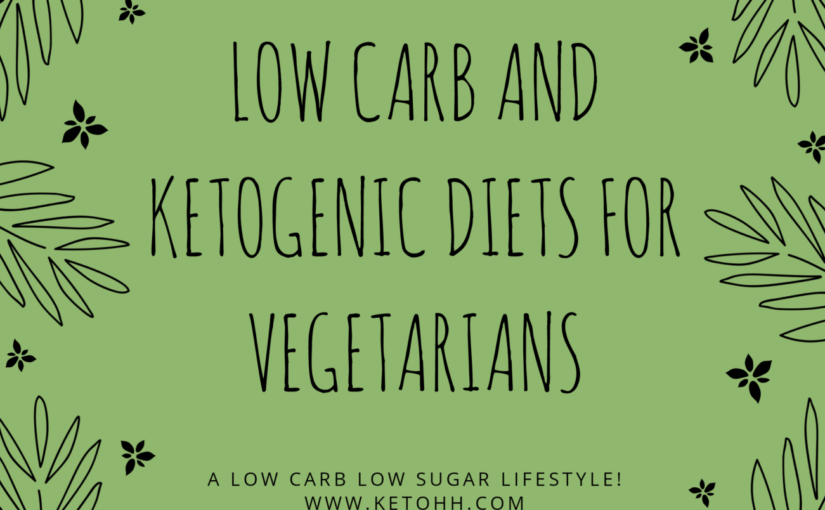 Low Carb And ketogenic diets for vegetarians